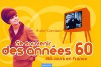 Anne Crestani - Se souvenir des années 1960 - 365 jours en France.