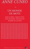 Anne Cuneo - Un monde de mots - John Florio, traducteur, lexicographe, pédagogue, homme de lettres.