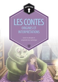 Anne Da Costa et Fabian Da Costa - Les contes : origines et interprétations.