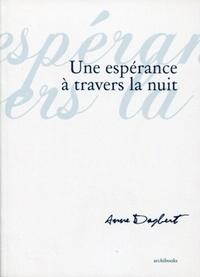 Anne Dagbert - Une espérance à travers la nuit.