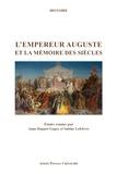 Anne Daguet-Gagey et Sabine Lefebvre - L'empereur Auguste et la mémoire des siècles - Actes des journées d'études de Dijon (28 novembre 2014) et Arras (23 mars 2015).