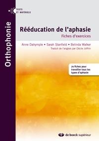 Anne Dalrymple et Sarah Stanfield - Rééducation de l'aphasie - Fiches d'exercices.