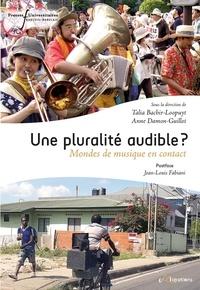 Anne Damon-Guillot - Une pluralité audible ? - Mondes de musique en contact.