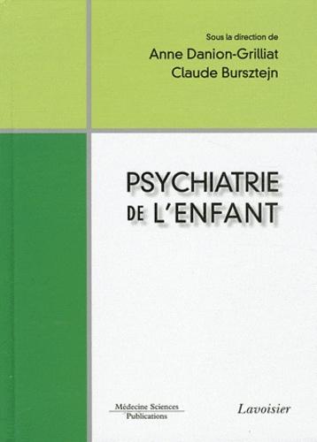 Anne Danion-Grilliat et Claude Bursztejn - Psychiatrie de l'enfant.