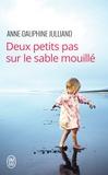 Anne-Dauphine Julliand - Deux petits pas sur le sable mouillé.