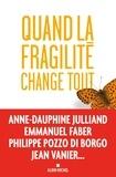 Anne-Dauphine Julliand et Emmanuel Faber - Quand la fragilité change tout.