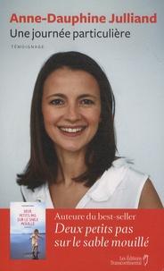 Anne-Dauphine Julliand - Une journée particulière.