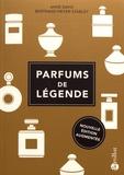 Anne Davis et Bertrand Meyer-Stabley - Parfums de légende.