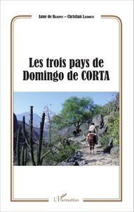 Anne de Beaupuy et Christian Lacrouts - Les trois pays de Domingo de Corta.