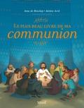 Anne de Bisschop et Adeline Avril - Le plus beau livre de ma communion.