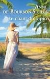 Anne de Bourbon-Siciles - Le chant du pipiri.