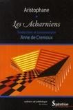Anne de Crémoux - Les Acharniens d'Aristophane.