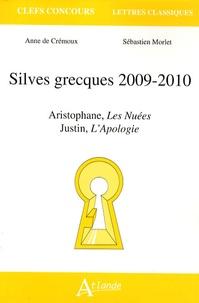 Anne de Crémoux et Sébastien Morlet - Silves grecques 2009-2010 - Aristophane, Les Nuées ; Justin, L'Apologie.