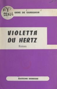 Anne de Garrisson - Violetta du Hertz.