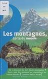 Anne de Henning et Yves Coppens - Les montagnes, toits du monde.