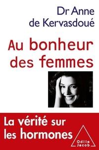 Anne de Kervasdoué - Au bonheur des femmes - La vérité sur les hormones.