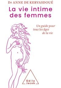Anne de Kervasdoué - La Vie intime des femmes - Un guide pour tous les âges de la vie.