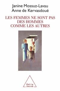 Anne de Kervasdoué et Janine Mossuz-Lavau - Les femmes ne sont pas des hommes comme les autres.
