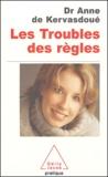 Anne de Kervasdoué - Les troubles des règles.
