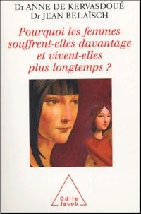Anne de Kervasdoué et Jean Belaïsch - Pourquoi les femmes souffrent-elles davantage et pourquoi vivent-elles plus longtemps ?.