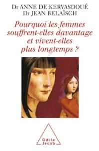Anne de Kervasdoué et Jean Belaïsch - Pourquoi les femmes souffrent-elles davantage et vivent-elles plus longtemps ?.
