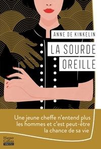 Anne de Kinkelin - La sourde oreille.