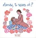 Anne de la Brunière et Sarah Dauchy - Maman, tu seras là ?.