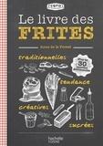 Anne de La Forest - Le livre des frites - CQFD.