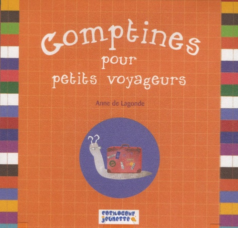 Anne de Lagonde - Comptines pour petits voyageurs - Léo l'escargot autour du monde.