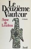 Anne de Leseleuc - Le Douzième vautour.