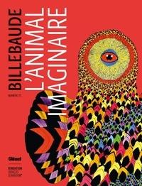 Anne de Malleray et Jacques Glénat - Billebaude N° 11, septembre 201 : L'Animal imaginaire.