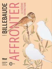 Anne de Malleray - Billebaude N° 13, automne-hiver : Affronter la sixième extinction.