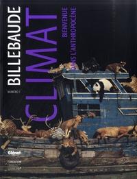 Anne de Malleray - Billebaude N° 7, Automne-hiver  : Climat - Bienvenue dans l'anthropocène.