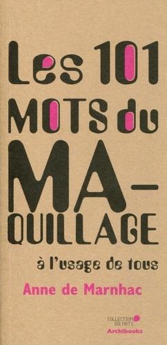 Anne de Marnhac - Les 101 mots du maquillage.