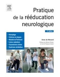 Anne de Morand - Pratique de la réeducation neurologique.