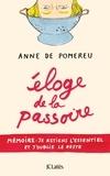 Anne de Pomereu - Eloge de la passoire - Mémoire : je retiens l'essentiel et j'oublie le reste.