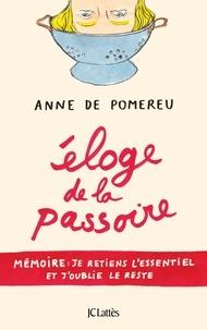 Eloge de la passoire- Mémoire : je retiens l'essentiel et j'oublie le reste - Anne de Pomereu pdf epub