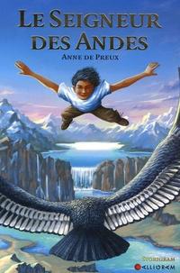 Anne de Preux - Le Seigneur des Andes.