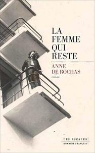 Anne de Rochas - La femme qui reste.