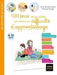 Anne de Saint Vaulry et Florence Giorgio - 100 jeux pour aider son enfant en difficulté d'apprentissage.