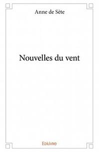 Anne de Sète - Nouvelles du vent.