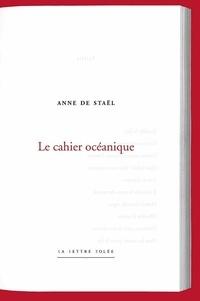 Anne de Staël - Le cahier océanique.