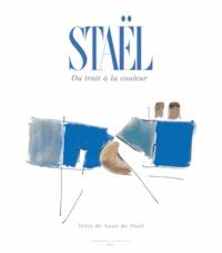Anne de Staël - Stael - Du trait à la couleur.