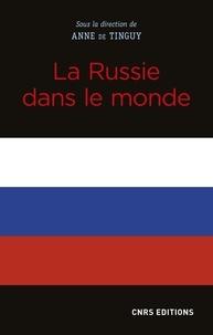 Anne de Tinguy - La Russie dans le monde.