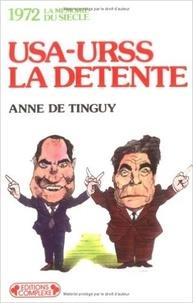 Anne de Tinguy - U.S.A.-U.R.S.S., la détente - 1972.