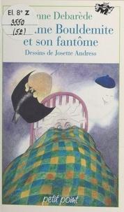 Anne Débarède - Madame Bouldemite et son fantôme.
