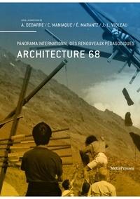 Anne Debarre et Caroline Maniaque - Architecture 68 - Panorama international des renouveaux pédagogiques.