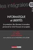 Anne Debet et Jean Massot - Informatique et libertés - La protection des données à caractère personnel en droit français et européen.