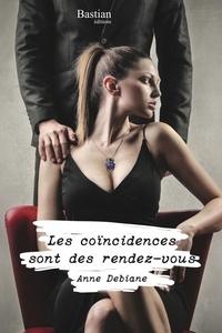 Anne Debiane - Les coïncidences sont des rendez-vous.