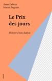 Anne Debray - Le prix des jours - Histoire d'une dialyse.